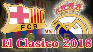 Download Video Barcelona vs Real Madrid | Prediksi El Clasico 7 Mei 2018 | Prediksi Skor Anda? MP3 3GP MP4