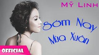 Sớm Nay Mùa Xuân - Mỹ Linh [Official HD]