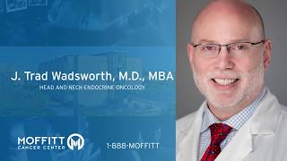 Trad Wadsworth, MD, MBA - Head and Neck-Endocrine Oncology