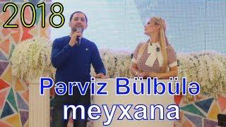 Pərviz Bülbülədən CANLI meyxana (2018)