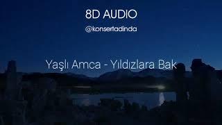 Yasli Amca - Yildizlara Bak - 8D Muzik  Kulaklikla Dinleyin  Resimi