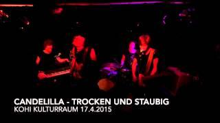 Candelilla - Trocken und Staubig - KOHI Kulturraum 17.4.2015