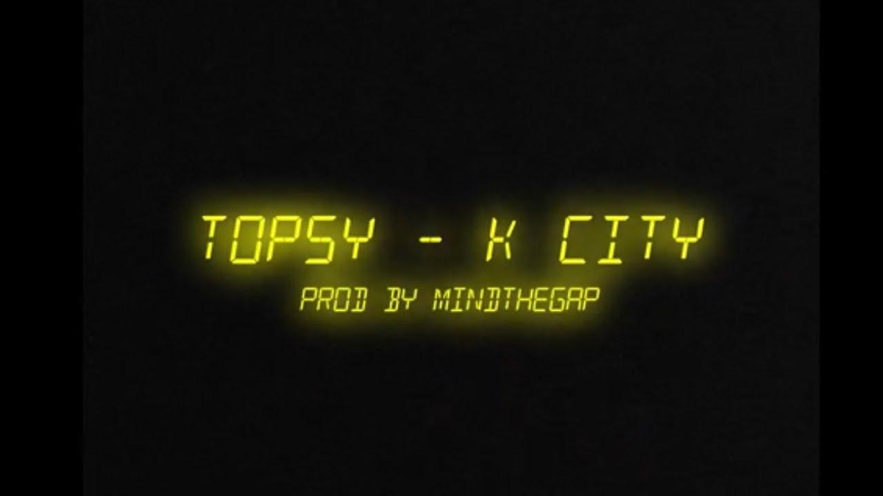 Download TOPSY - KCITY (PROD. BY MINDTHEGAP)