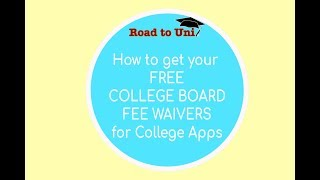 How to get your College Board Fee Waivers for College Apps