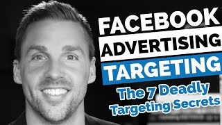 facebook advertising targeting the 7 deadly secrets about facebook targeting