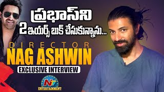 Director Nag Ashwin Exclusive Interview | Prabhas | NTV Entertainment