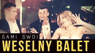 SAMI SWOI - WESELNY BALET (Official Video) Nowy Weselny Hicior