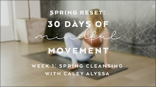 Video Day 1: Cleansing Yoga Flow with Caley Alyssa - Spring Reset: 30 Days of Mindful Movement download MP3, 3GP, MP4, WEBM, AVI, FLV September 2018
