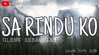 Gambar cover Glenn Sebastian - Sa Rindu Ko (Lirik Video Terbaru 2018)