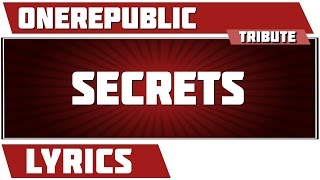 Secrets - OneRepublic tribute - Lyrics