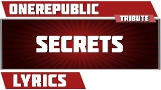Secrets - OneRepublic tribute - Lyrics