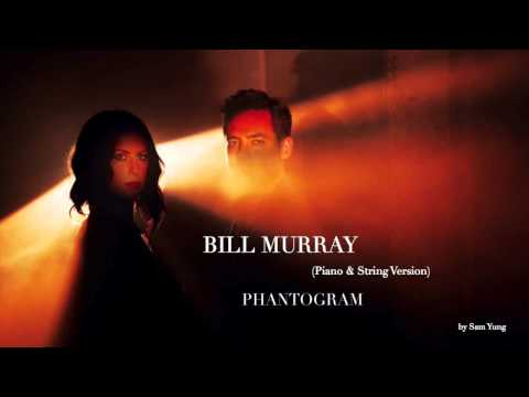 Bill Murray (Piano & String Version) - Phantogram - by Sam Yung
