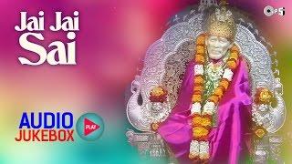 Sai Baba Bhajans Collection - Jai Jai Sai by Vinod Rathod, Vandana Bajpai | Hindi Devotional Songs