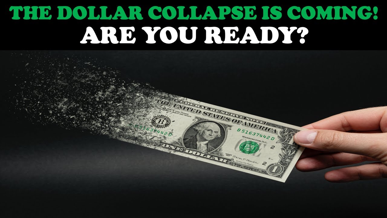 THE DOLLAR COLLAPSE IS COMING! ARE YOU READY?