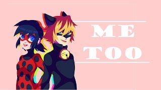 Me Too// Miraculous Ladybug