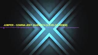 Jumper Czarna Jest Zajebista [Levelon Remix] 2015