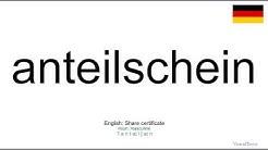 How to pronounce: Anteilschein (German)