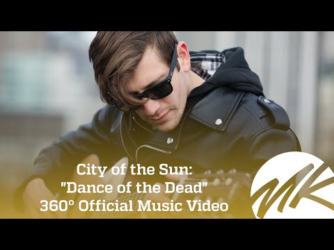 City of the Sun - Dance of the Dead - (360 Music Video)