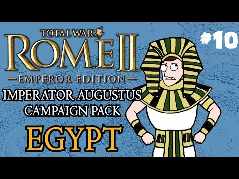 Let's Play - Total War: Rome 2 - Imperator Augustus Egypt Campaign - Part 10! |