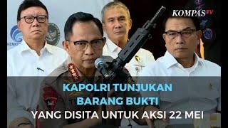Download Kapolri Tunjukkan Barang Bukti yang Disita untuk Aksi 22 Mei Mp3 and Videos