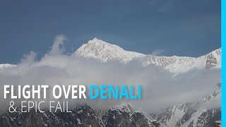 FLIGHT OVER DENALI & EPIC FAIL (HOW TO TURN YOUR RV TRIP AROUND) KYD ALASKA EP 114
