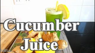 How To Make Best Fresh Cucumber Juice At Home With Ginger& Lemon | Chef Ricardo Cooking