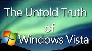 the Untold Truth of Windows Vista