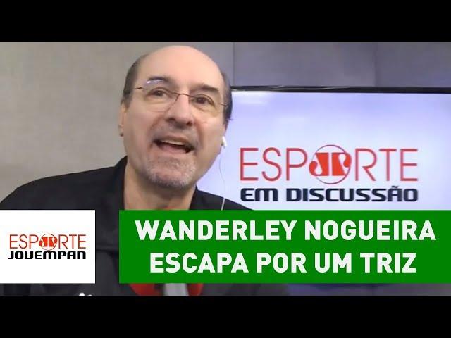 UFA! Wanderley Nogueira escapa por um triz de GAFE AO VIVO!