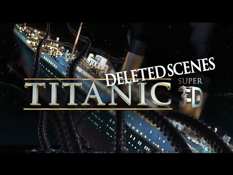 Titanic SUPER 3D - Deleted Scenes Mashup