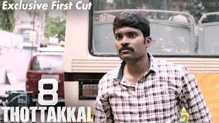 8 Thottakkal - Exclusive First Cut