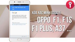 Xóa xác minh tài khoản Google cho OPPO F1, F1s, F1 Plus, A37 - Bypass FRP Google account