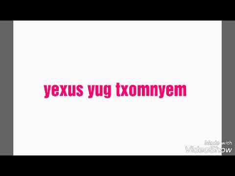 (Karaoke) Yexus yug txomnyem by Meestsawb