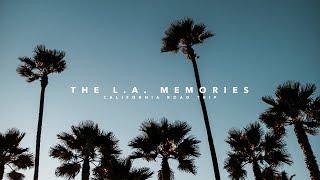 The L.A. MEMORIES | California Road Trip (4/6)