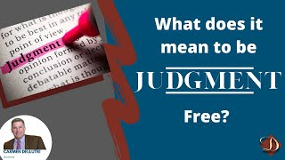 What Does it Mean to be Judgment Free?