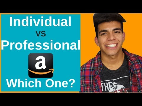 Amazon Sellers Account (2018): Professional VS Individual, Which one do YOU need?