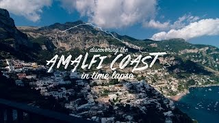 Discovering the AMALFI COAST in time lapse