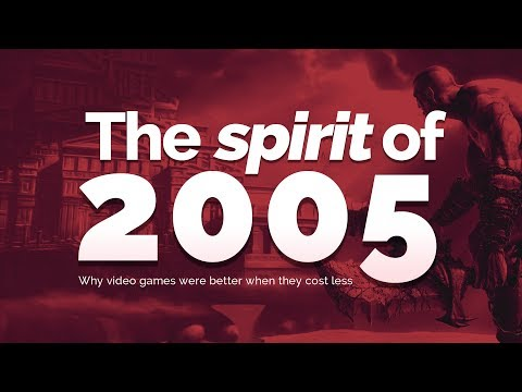 The Spirit of 2005 | Why Video Games Were Better When They Cost Less Money