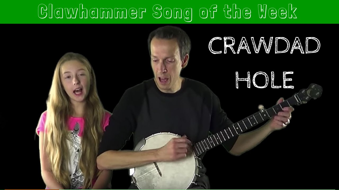 Clawhammer Song And Tab Of The Week Crawdad Hole Youtube