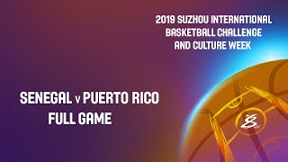 LIVE - Senegal vs Puerto Rico - Suzhou International Basketball Challenge and Culture Week 2019