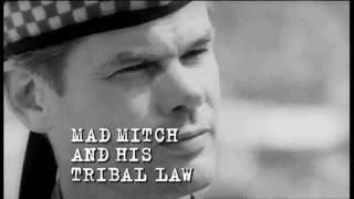 Mad Mitch and his Tribal Law