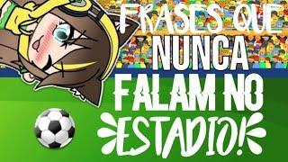 MEME Frases que NUNCA falam no estádio!(Gacha life)