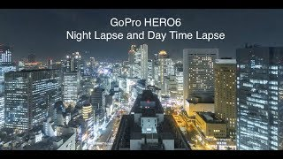 GoPro HERO6 Night Lapse and Day Time Lapse