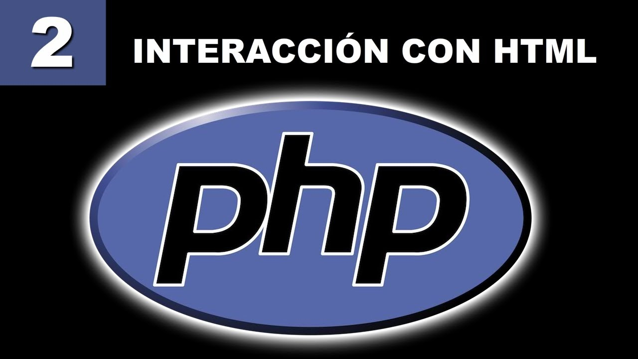 Tutorial PHP - 2. Interacción con HTML - YouTube