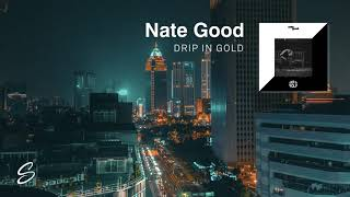 Nate Good - Drip In Gold