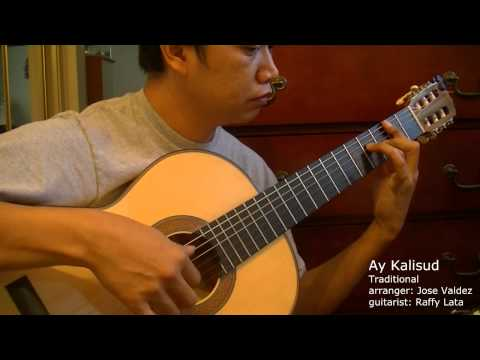 Ay Kalisud - Trad. (arr. Jose Valdez) Solo Classical Guitar