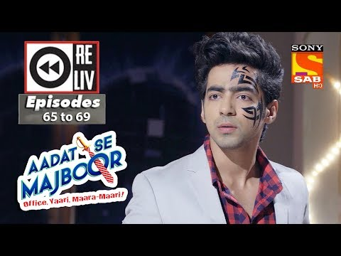 Weekly Reliv | Aadat Se Majboor | 1st Jan 2018 to 5th Jan 2018 | Episode 65 to 69