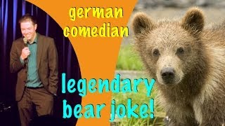 german comedian telling the legendary german bear joke on stage!