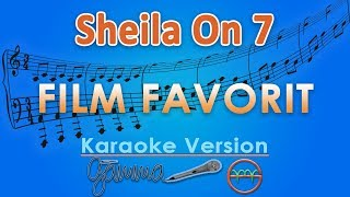 Video Sheila On 7 - Film Favorit (Karaoke Lirik Tanpa Vokal) by GMusic download MP3, 3GP, MP4, WEBM, AVI, FLV Maret 2018