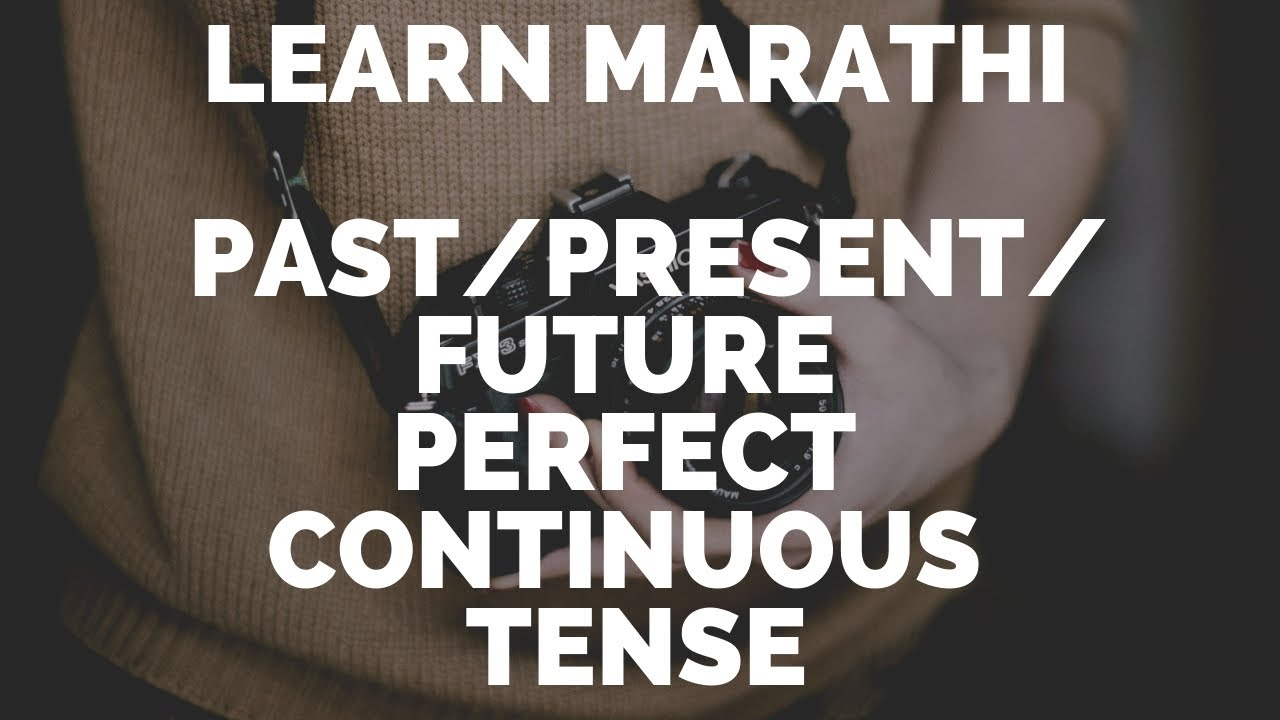 Past present future perfect continuous tense in marathi learn also rh youtube