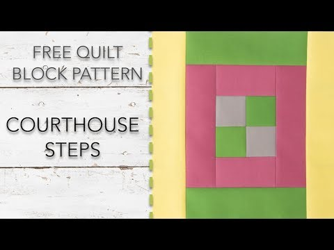 FREE Quilt Block Pattern: Courthouse Steps